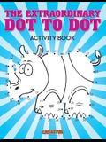 The Extraordinary Dot to Dot Activity Book