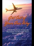Get Out of Your Own Way: 11 Game-Changing Stories on Mastering the Power of Trust, Faith & Success
