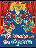 The Masks of the Opera Coloring Book