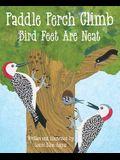 Paddle Perch Climb: Bird Feet Are Neat