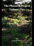 The Plutarch Project Volume Five: Alexander and Timoleon