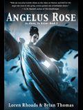 Angelus Rose: As Above, So Below: Book 2