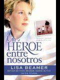 Un Heroe Entre Nosotros: Personas Comunes y Corrientes, Extraordinario Valor with Bookmark / Let's Roll! (Spanish Edition)