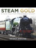 Steam Gold: A New Age for Preserved Steam
