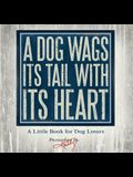 A Dog Wags Its Tail with Its Heart