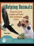 Helping Animals Knowledge Cards: Things You Can Do to Support and Protect Wild and Domestic Critters