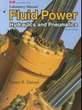 Fluid Power, Laboratory Manual: Hydraulics and Pneumatics