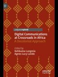 Digital Communications at Crossroads in Africa: A Decolonial Approach