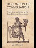 The Concept of Conversation: From Cicero's Sermo to the Grand Siècle's Conversation