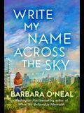 Write My Name Across the Sky