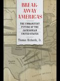 Breakaway Americas: The Unmanifest Future of the Jacksonian United States