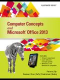 Computer Concepts and Microsoft Office 2013: Illustrated
