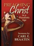 Preaching Christ in a Pluralistic Age: Sermons by Carl E. Braaten