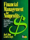 Financial Management for Nonprofits: The Complete Guide to Maximizing Resources and Managing Assets