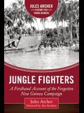 Jungle Fighters: A Firsthand Account of the Forgotten New Guinea Campaign
