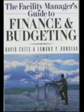 The Facility Manager's Guide to Finance and Budgeting