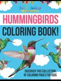 Hummingbirds Coloring Book! Discover This Collection Of Coloring Pages For Kids