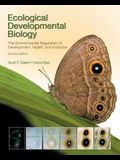 Ecological Developmental Biology: The Environmental Regulation of Development, Health, and Evolution