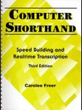 Computer Shorthand: Speed Building and Real-Time Transcription