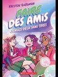 Faire Des Amis: No 3 - Jamais Deux Sans Trois