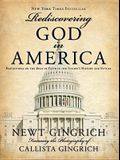 Rediscovering God in America: Reflections of the Role of Faith in Our Nation's History and Future