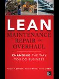 Lean Maintenance Repair and Overhaul: Changing the Way You Do Business