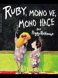 Ruby The Copycat: Ruby, Mono Ve, Mono Hace