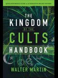 The Kingdom of the Cults Handbook: Quick Reference Guide to Alternative Belief Systems