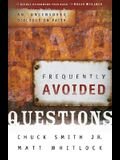 Frequently Avoided Questions: An Uncensored Dialogue on Faith