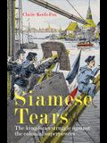 Siamese Tears: The Kingdom's Struggle Against the Colonial Superpowers