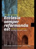 Ecclesia Semper Reformanda Est / The Church Is Always Reforming: A Festschrift on Ecclesiology in Honour of Stanley K. Fowler