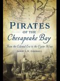 Pirates of the Chesapeake Bay: From the Colonial Era to the Oyster Wars