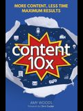 Content 10x: More Content, Less Time, Maximum Results