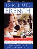 Eyewitness Travel Guides: 15-Minute French [With CD]