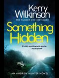 Something Hidden: A Totally Unputdownable Murder Mystery Novel
