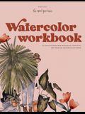 Watercolor Workbook: 30-Minute Beginner Botanical Projects on Premium Watercolor Paper