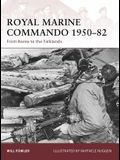 Royal Marine Commando 1950-82: From Korea to the Falklands