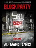 Block Party 5k1: Diplomatic Immunity