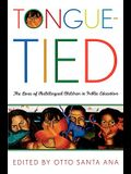 Tongue-Tied: The Lives of Multilingual Children in Public Education