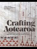 Crafting Aotearoa: A Cultural History of Making in New Zealand and the Wider Moana