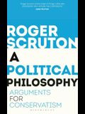 A Political Philosophy: Arguments for Conservatism