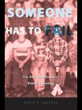 Someone Has to Fail: The Zero-Sum Game of Public Schooling