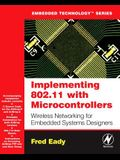 Implementing 802.11 with Microcontrollers: Wireless Networking for Embedded Systems Designers [With CD-ROM]