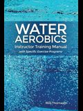 Water Aerobics Instructor Training Manual with Specific Exercise Programs