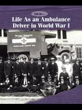 Life as an Ambulance Driver in World War I