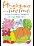 Ploughshares and First Fruits: A Year of Festivals for the Rural Church
