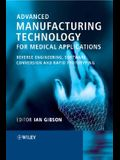 Advanced Manufacturing Technology for Medical Applications: Reverse Engineering, Software Conversion and Rapid Prototyping