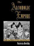 The Alcoholic Empire: Vodka & Politics in Late Imperial Russia