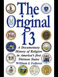 The Original 13: A Documentary History of Religion in America's First Thirteen States