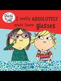 I Really Absolutely Must Have Glasses (Turtleback School & Library Binding Edition)